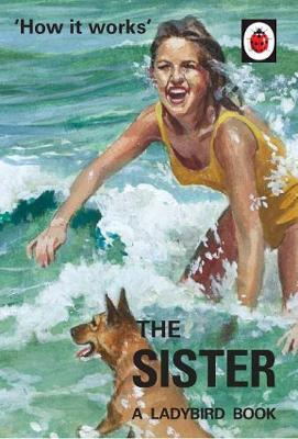 How it Works: The Sister by Jason Hazeley