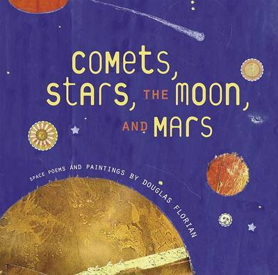Comets, Stars, the Moon, and Mars by Douglas Florian