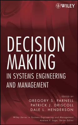 Decision Making in Systems Engineering and Management by Gregory S. Parnell