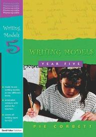 Writing Models Year 5 by Pie Corbett