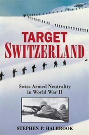 Target Switzerland by Stephen P Halbrook
