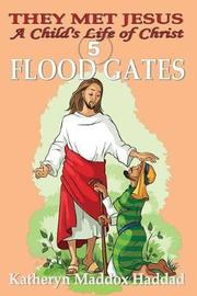 Flood Gates by Katheryn Maddox Haddad image