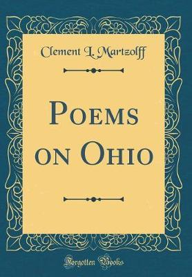 Poems on Ohio (Classic Reprint) by Clement L. Martzolff
