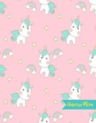 Unicorn Mom by Evangeline Wong