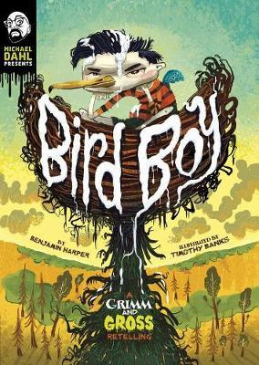 Bird Boy: a Grimm and Gross Retelling (Michael Dahl Presents: Grimm and Gross) by Benjamin Harper