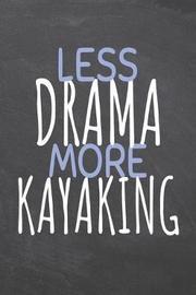 Less Drama More Kayaking by Kayaking Notebooks image