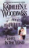 Ashes in the Wind by Kathleen E Woodiwiss