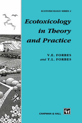 Ecotoxicology in Theory and Practice by T.L. Forbes