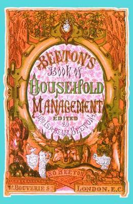 Beeton's Book of Household Management by Mrs Beeton