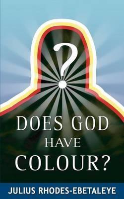 Does God Have Colour? by Julius Rhodes-Ebetaleye image