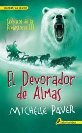 Devorador de Almas. Cronicas de La Prehistoria III by Michelle Paver