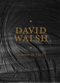 A Bone of Fact by David Walsh