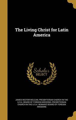 The Living Christ for Latin America by James Hector McLean image