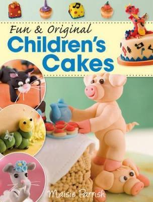 Fun and Original Children's Cakes by Maisie Parrish