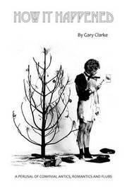 How It Happened by Gary Clarke