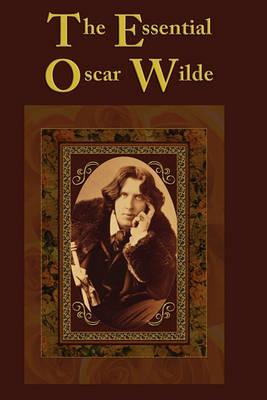 The Essential Oscar Wilde by Oscar Wilde