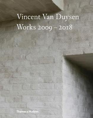 Vincent Van Duysen Works 2009-2018 by Julianne Moore