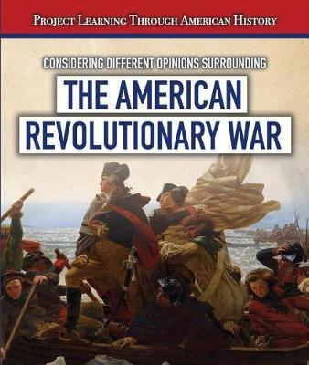 Considering Different Opinions Surrounding the American Revolutionary War by Fletcher C Finch