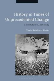 History in Times of Unprecedented Change by Zoltan Boldizsar Simon