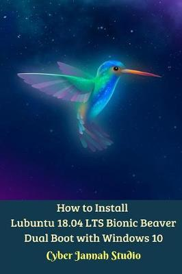 How to Install Lubuntu 18.04 LTS Bionic Beaver Dual Boot with Windows 10 by Cyber Jannah Studio
