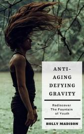 Anti-Aging by Holly Madison