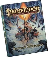 Pathfinder Roleplaying Game: Ultimate Wilderness Pocket Edition by Jason Bulmahn