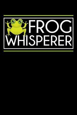 Frog Whisperer by Frog Publishing