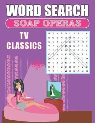 Word Search Soap Operas TV Classics by Greater Heights Publishing