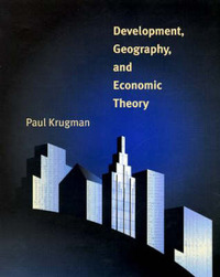 Development, Geography, and Economic Theory by Paul Krugman