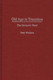 Old Age in Transition by Peter Woolfson