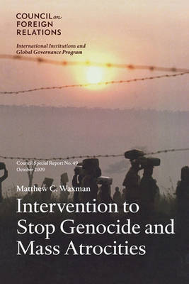 Intervention to Stop Genocide and Mass Atrocities by Matthew C. Waxman image