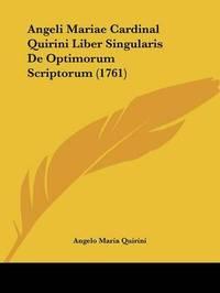 Angeli Mariae Cardinal Quirini Liber Singularis De Optimorum Scriptorum (1761) by Angelo Maria Quirini image