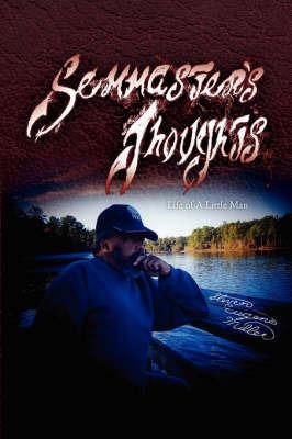 Semmaster's Thoughts by Steven Eugene Miller