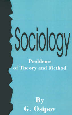 Sociology: Problems of Theory and Method by G. Osipov