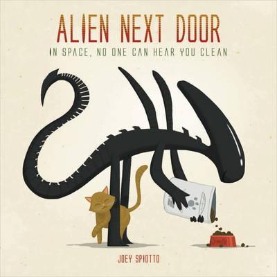 Alien Next Door by Joey Spiotto