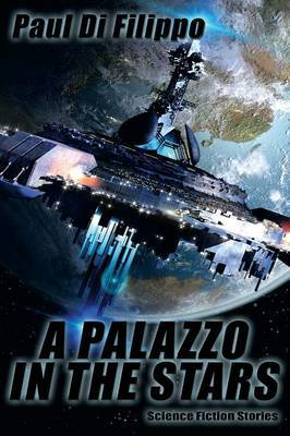 A Palazzo in the Stars by Paul Di Filippo