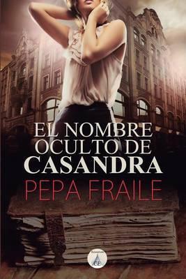 El Nombre Oculto de Casandra by Pepa Fraile image