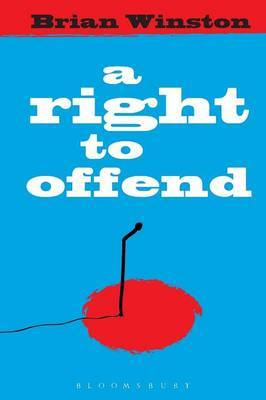 A Right to Offend by Brian Winston