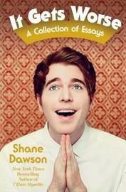 It Gets Worse by Shane Dawson
