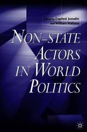 Non-State Actors in World Politics by D. Josselin