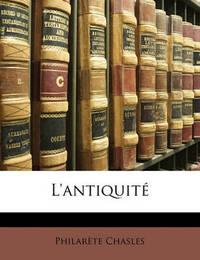 L'Antiquite by Philarete Chasles