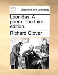 Leonidas. a Poem. the Third Edition by Richard Glover