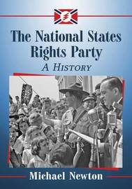 The National States Rights Party by Michael Newton