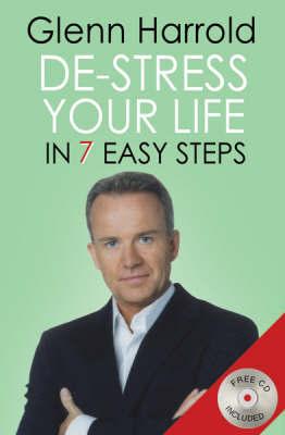 De-stress Your Life: In Seven Easy Steps by Glenn Harrold image