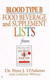 Blood Type B: Food, Beverage & by Peter J et al D'Adamo image