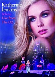 Katherine Jenkins: Believe Live at the O2 Arena DVD