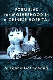 Formulas for Motherhood in a Chinese Hospital by Suzanne Gottschang