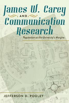 James W. Carey and Communication Research by Jefferson D. Pooley