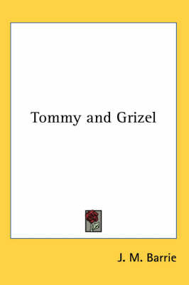 Tommy and Grizel by J.M.Barrie image