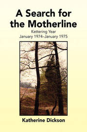 A Search for the Motherline by Katherine Dickson